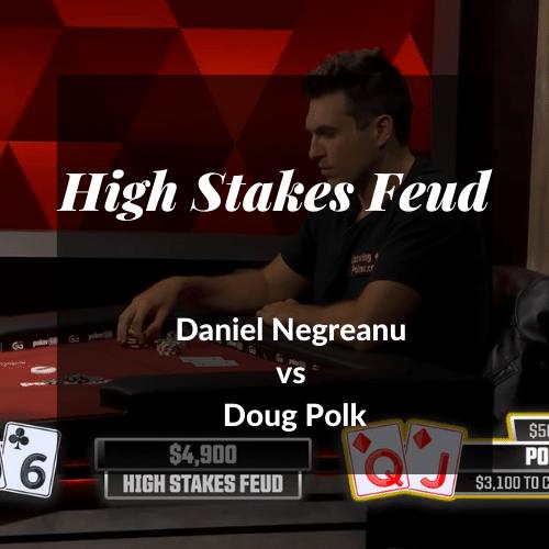 High Stakes Feud Negreanu vs Doug Polk
