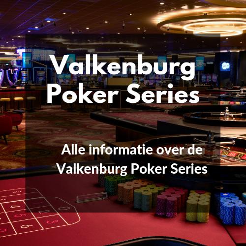 Valkenburg Poker Series