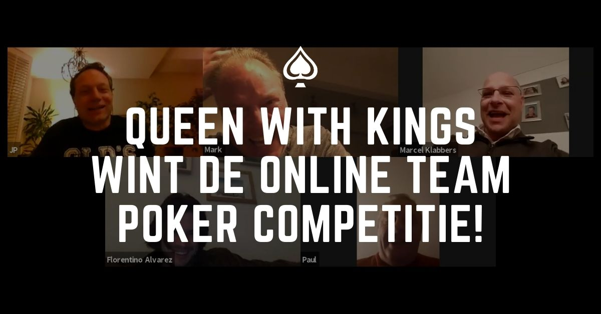 'Queen with Kings' wint Online Team Poker Competitie!