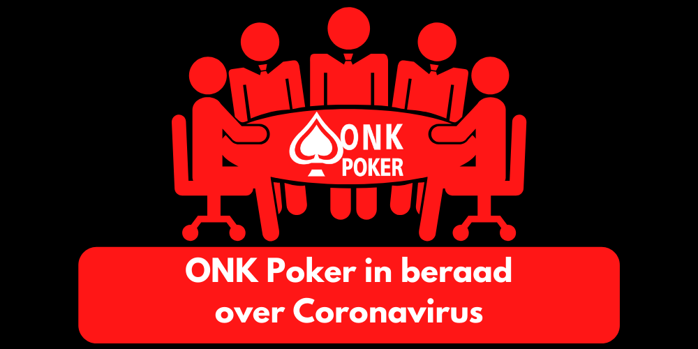 ONK Poker in beraad over Coronavirus