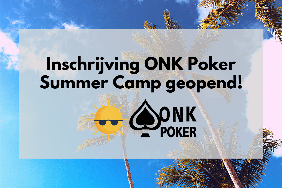 Inschrijving ONK Poker Summer Camp geopend!